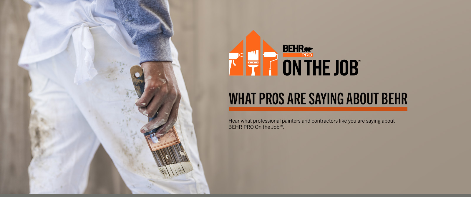 BEHR PRO ON THE JOB - See what Pros are saying about Behr